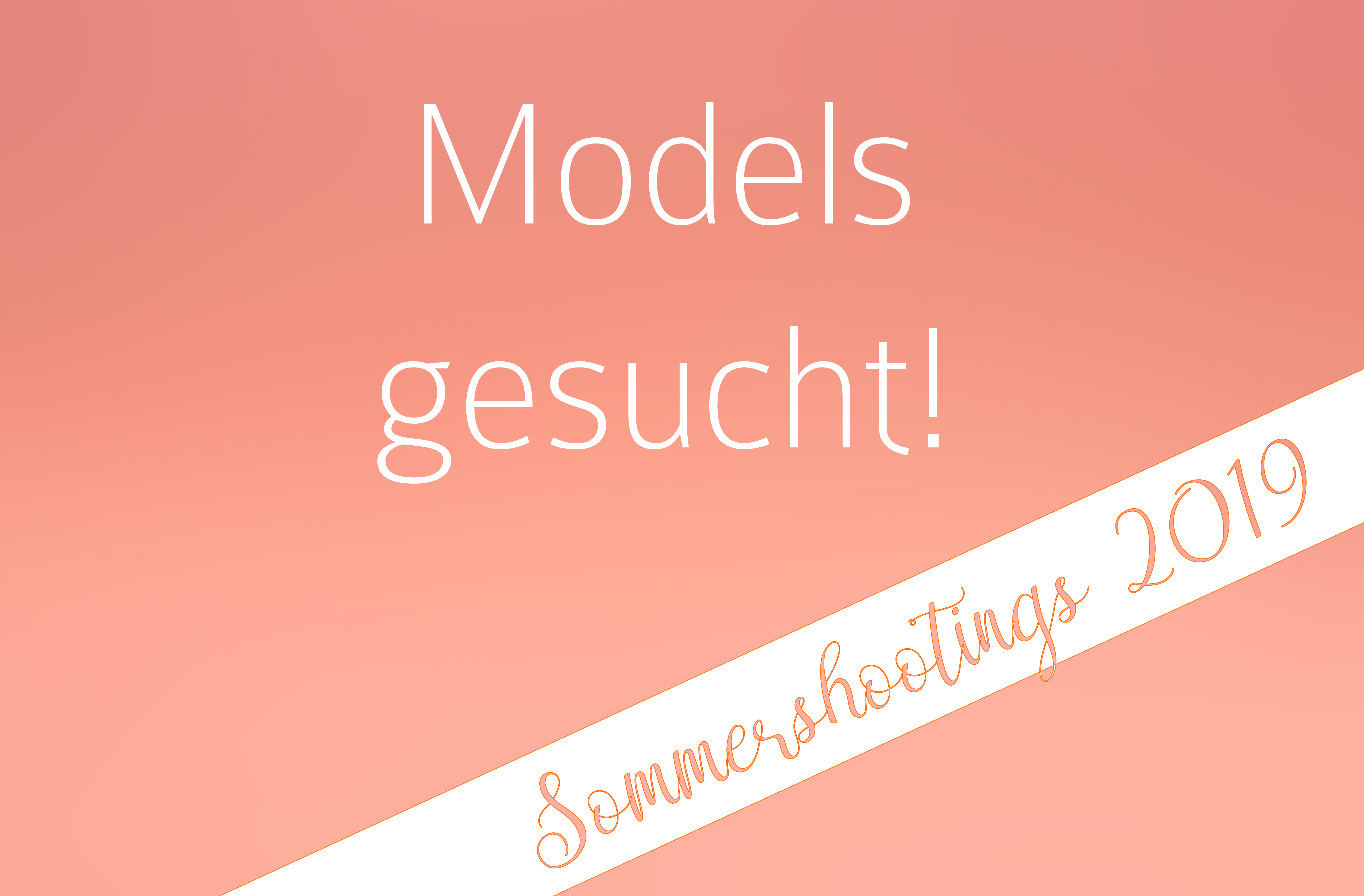 Models gesucht! – Sommershootings 2019