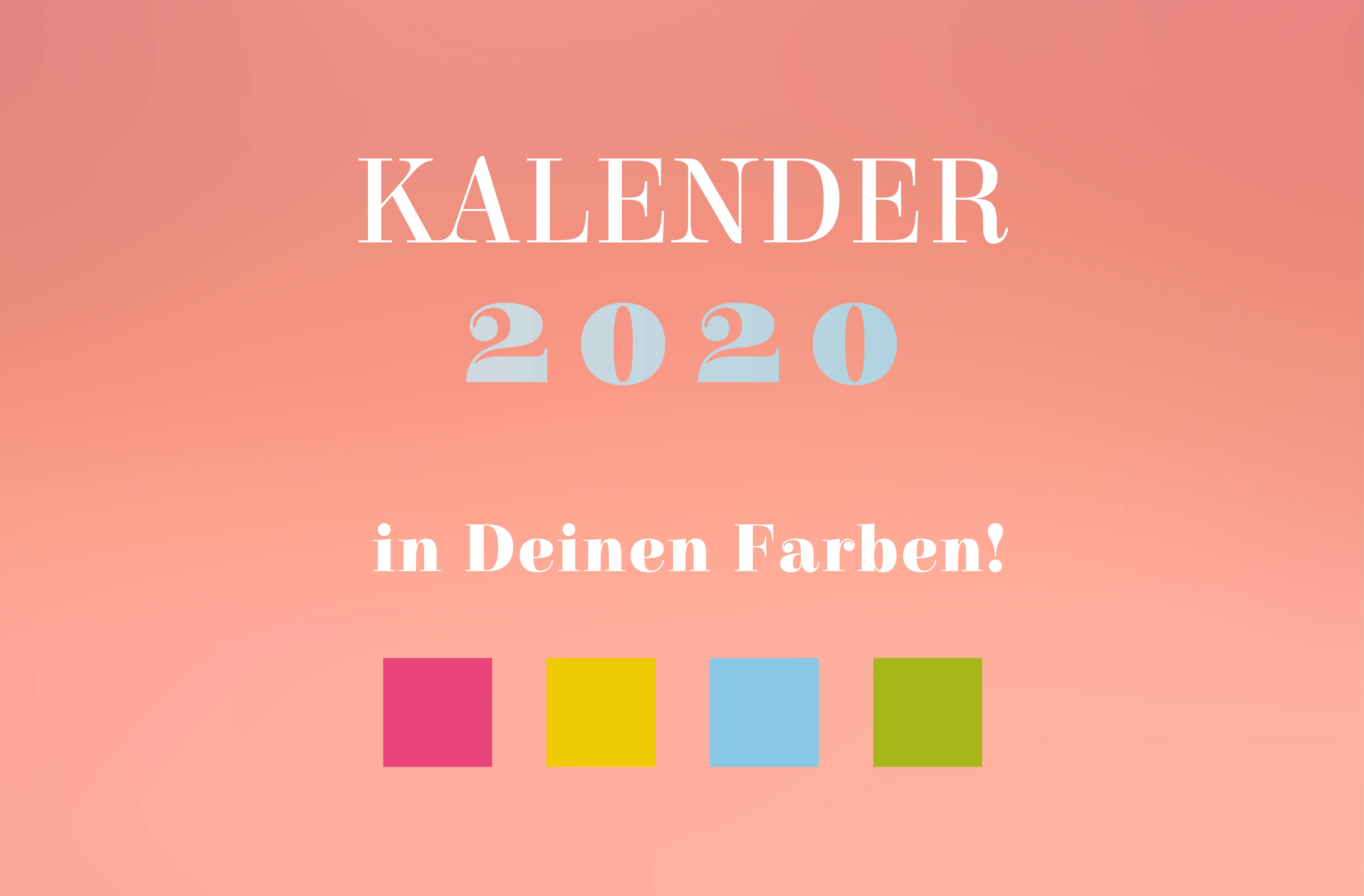 Kalender2020 in deinen Farben