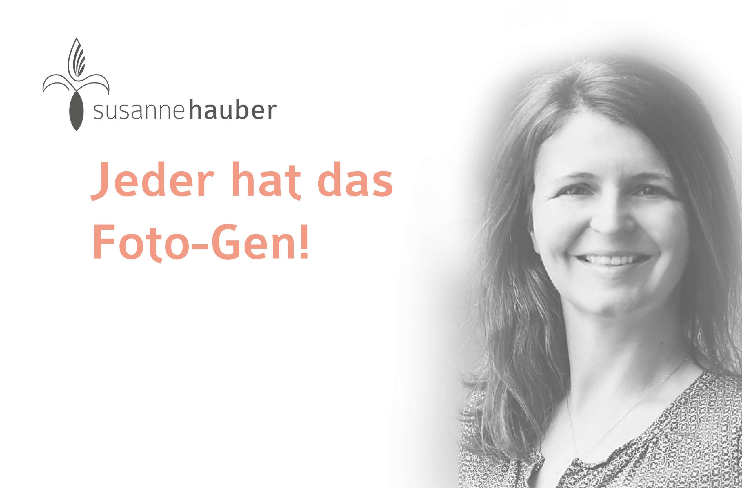 Susanne Hauber – jeder hat das Foto-Gen!
